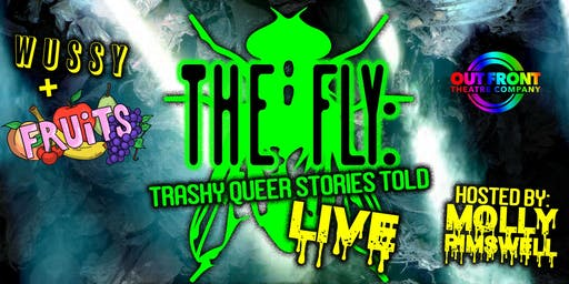 The FLY: Trashy Queer Stories Told Live
