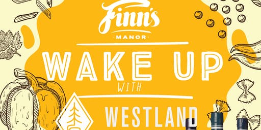 Wake Up with Westland - A Boozy Brunch