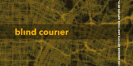 Blind Courier - Exhibition Opening Reception tickets