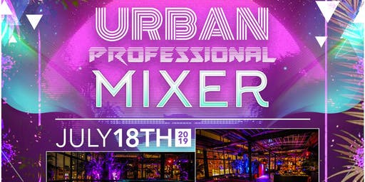 Urban Professional Mixer- Summer Edition