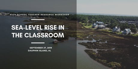 Sea-Level Rise in the Classroom: A Teacher Resource Workshop in Alabama tickets