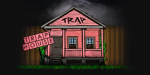 Wasted Trap House: Free with RSVP
