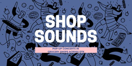 Shop Sounds: DTK's grocery store concerts tickets