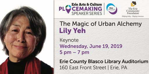 Erie Arts & Culture Placemaking Speaker Series: Lily Yeh