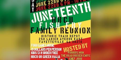 Juneteenth HBCU Family Reunion Fish Fry  tickets