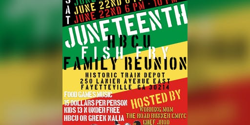Juneteenth HBCU Family Reunion Fish Fry