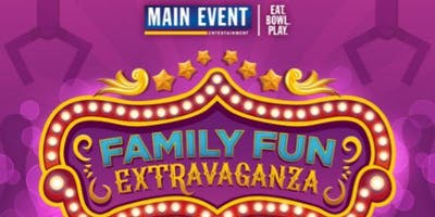 Family Fun Extravaganza at Main Event San Antonio West
