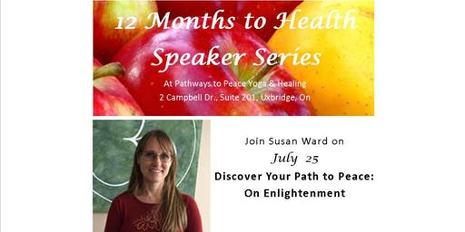 12 Months to Health Speaker Series |Discover a Path to Peace, Enlightenment