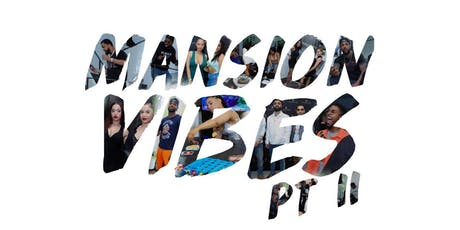 Mansion Vibes II tickets