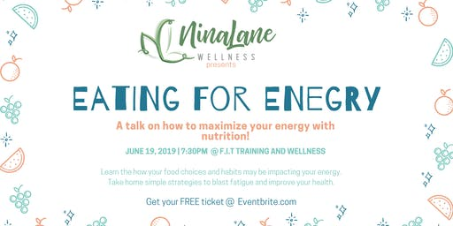 Eating for Energy: maximize your energy with nutrition