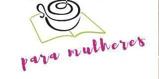 Café Filosófico para Mulheres