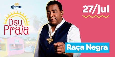 DEU PRAIA - RAÇA NEGRA tickets
