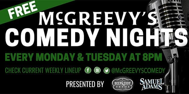 McGREEVY'S FREE COMEDY SHOW: Every Monday & Tuesday