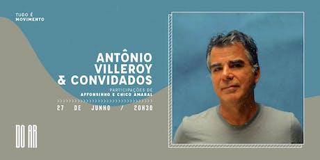 DO AR  apresenta Antonio Villeroy e Convidados ingressos