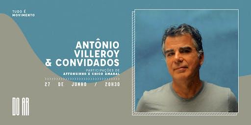 DO AR  apresenta Antonio Villeroy e Convidados
