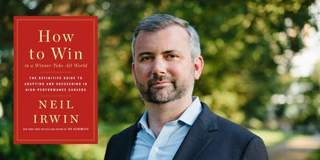 "NPC Headliners Book Event: Neil Irwin - ""How to Win in a Winner-Take-All World"" tickets"