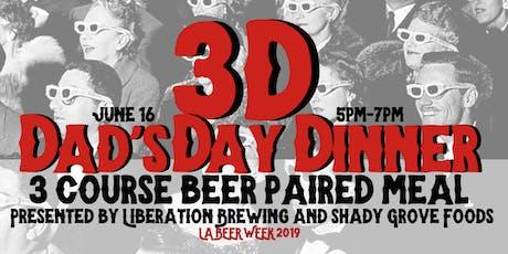 3D - Dad's Day Dinner tickets