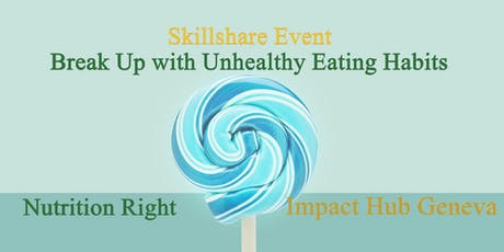 Skillshare Event-Break Up with Unhealthy Eating Habits tickets