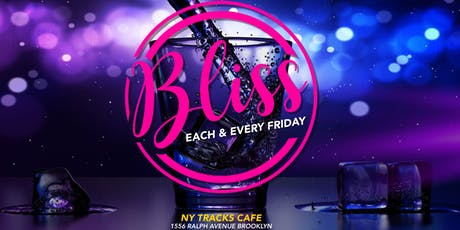 Bliss Fridays (Each & Every Friday) tickets