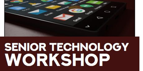 SENIOR TECHNOLOGY WORKSHOP tickets