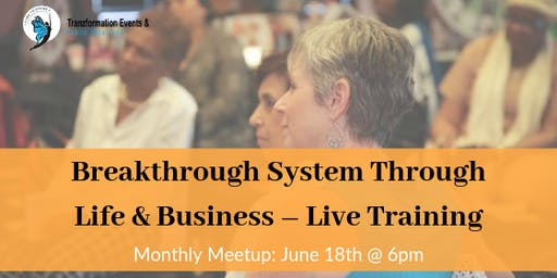 Breakthrough System Through Life & Business – Live Training