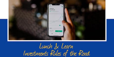 Lunch & Learn: Investment Rules of The Road!  tickets