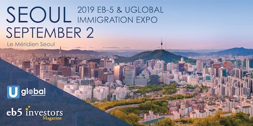 2019 EB-5 & Uglobal Immigration Expo Seoul