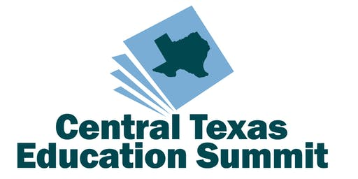 Central Texas Education Summit, Wednesday, July 10, 2019