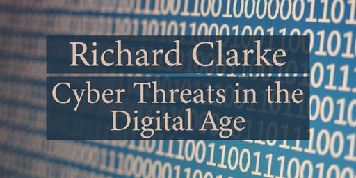 Richard Clarke: Cyber Threats in the Digital Age