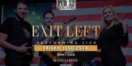 Exit Left Live at Pub 52 South Miami tickets