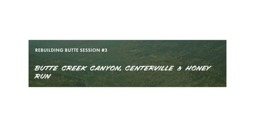 RECOVERY LISTENING SESSION #3 - Butte Creek Canyon / Honey Run / Centerville