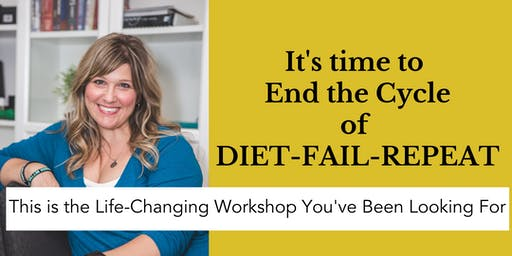 "End the Cycle of ""DIET-FAIL-REPEAT"""