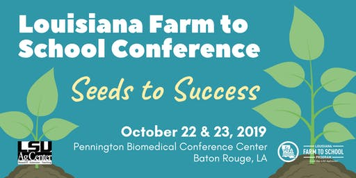 2019 Louisiana Farm to School Conference- Seeds to Success!