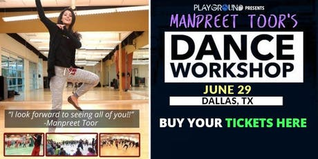 DANCE WORKSHOP w/ Manpreet Toor! (DALLAS, TX) tickets