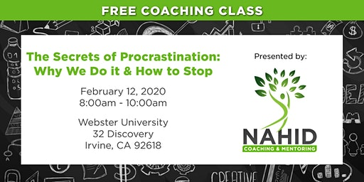 Free Coaching Class: The Secrets of Procrastination – Why We Do It & How to Stop!