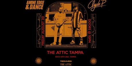 Amine Edge & Dance + Clyde P at The Attic tickets