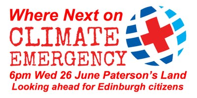 Where Next on Climate Emergency? 6pm Wed 26June G21 Paterson's Land EH8 8AQ