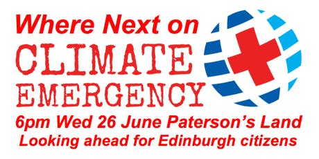 Where Next on Climate Emergency? 6pm Wed 26June G21 Paterson's Land EH8 8AQ tickets