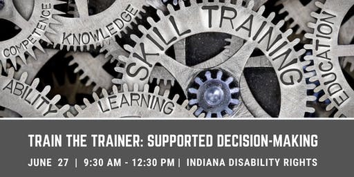 Train the Trainer: Supported Decision-Making