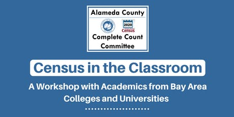 Census in the Classroom: A Workshop with Academics of Bay Area Colleges tickets