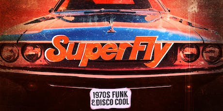 Superfly | 1970's Funk & Soul Disco tickets