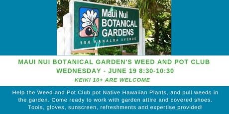 Maui Nui Botanical Garden's Weed & Pot Club tickets
