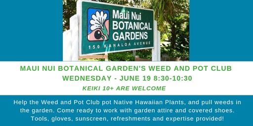 Maui Nui Botanical Garden's Weed & Pot Club