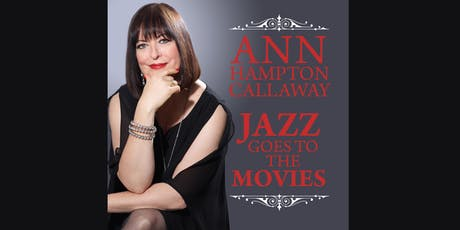 "Ann Hampton Callaway's ""Jazz Goes to the Movies"" tickets"