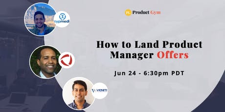 How to Land Product Manager Offers w/ ZypMedia, FireEye, & Vineti PMs tickets