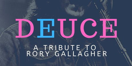 Deuce - A Tribute to Rory Gallagher tickets