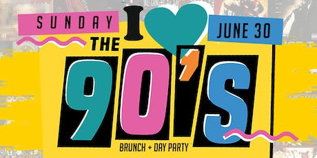I LOVE THE 90's, 2hr Open Bar Brunch + Day Party, Bdays Celebrate Free tickets