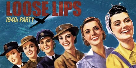 Loose Lips | 1940s Party tickets