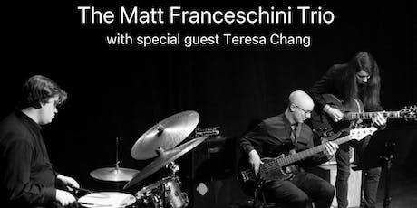 Matt Franceschini Trio W/Teresa Chang at The Intrepid Theatre tickets