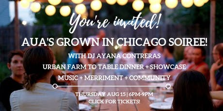 AUA's Grown in Chicago Soiree tickets